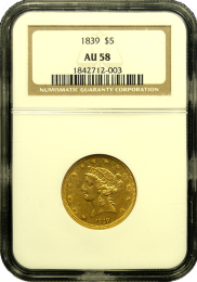 1839 $5 Liberty Gold NGC AU 58 - in holder