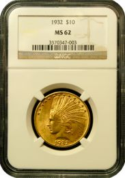 $10 Indian Gold Coin NGC/PCGS MS-62