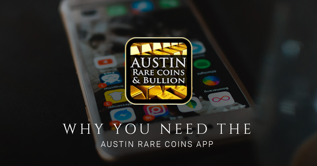 Why You Need the Austin Rare Coins App